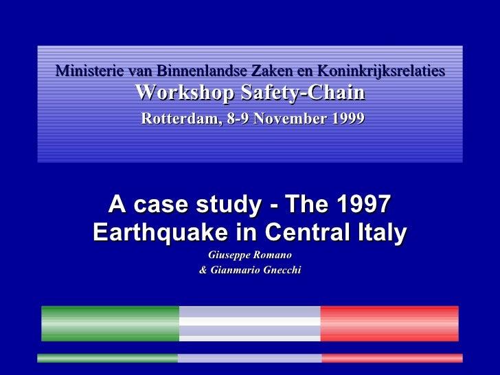 Ministerie van Binnenlandse Zaken en Koninkrijksrelaties Workshop Safety-Chain   Rotterdam, 8-9 November 1999 A case study...
