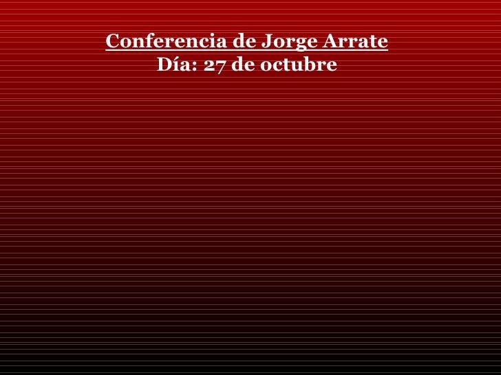 Conferencia de Jorge Arrate Día: 27 de octubre