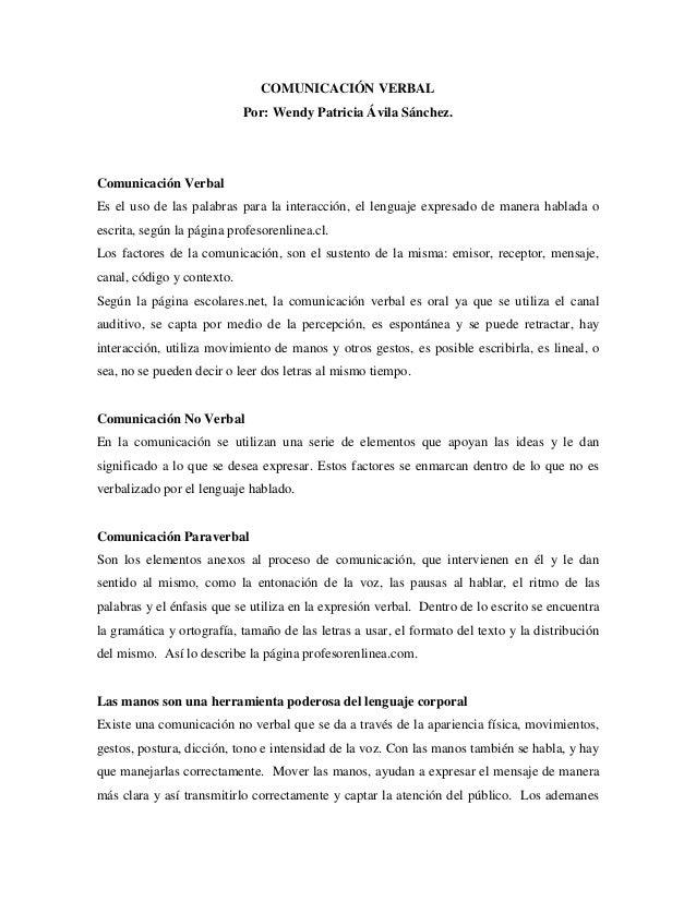 COMUNICACIÓN VERBALPor: Wendy Patricia Ávila Sánchez.Comunicación VerbalEs el uso de las palabras para la interacción, el ...