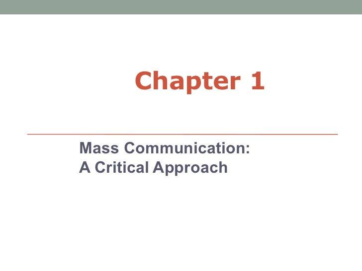 Chapter 1Mass Communication:A Critical Approach