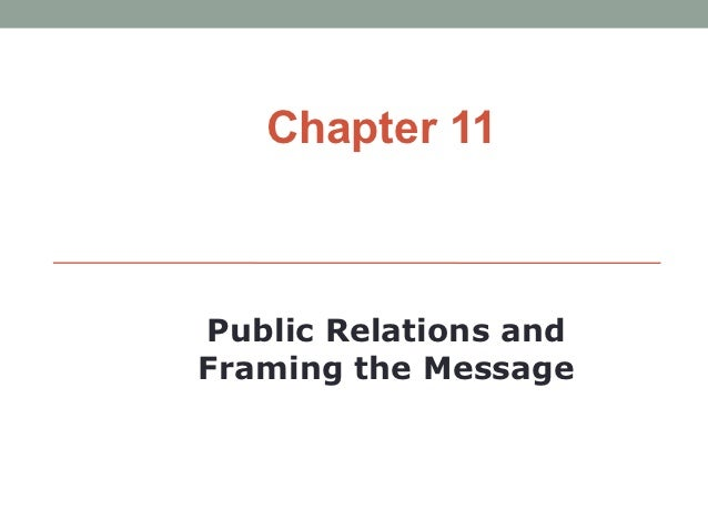 Chapter 11Public Relations andFraming the Message