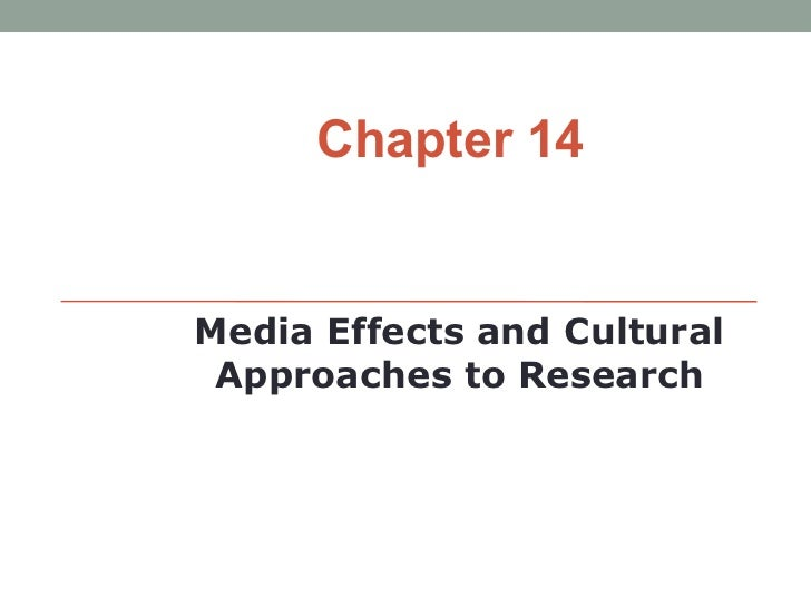 Chapter 14Media Effects and Cultural Approaches to Research