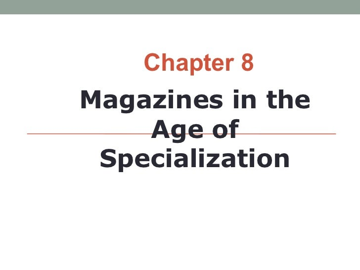 Chapter 8Magazines in the    Age of Specialization