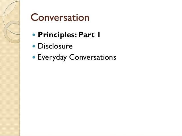 Conversation Principles: Part 1 Disclosure Everyday Conversations