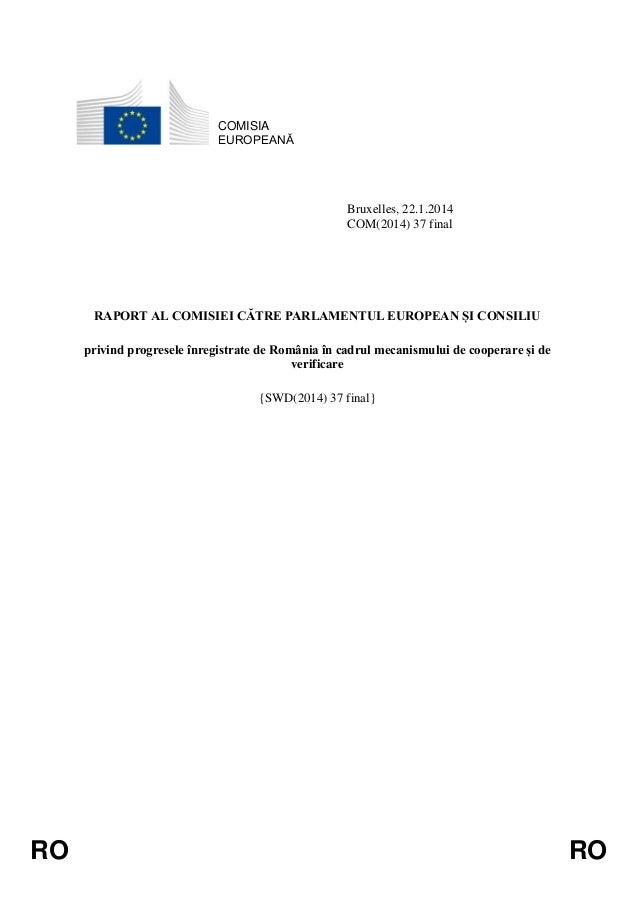 COMISIA EUROPEANĂ  Bruxelles, 22.1.2014 COM(2014) 37 final  RAPORT AL COMISIEI CĂTRE PARLAMENTUL EUROPEAN ȘI CONSILIU priv...
