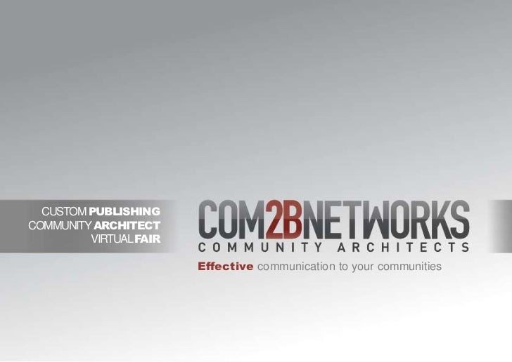 CUSTOM PUBLISHING<br />COMMUNITY ARCHITECT<br />VIRTUAL FAIR<br />Effective communication to your communities<br />