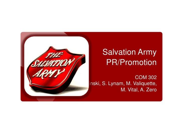 Salvation ArmyPR/Promotion<br />COM 302<br />K. Karpinski, S. Lynam, M. Valiquette, M. Vital, A. Zero<br />