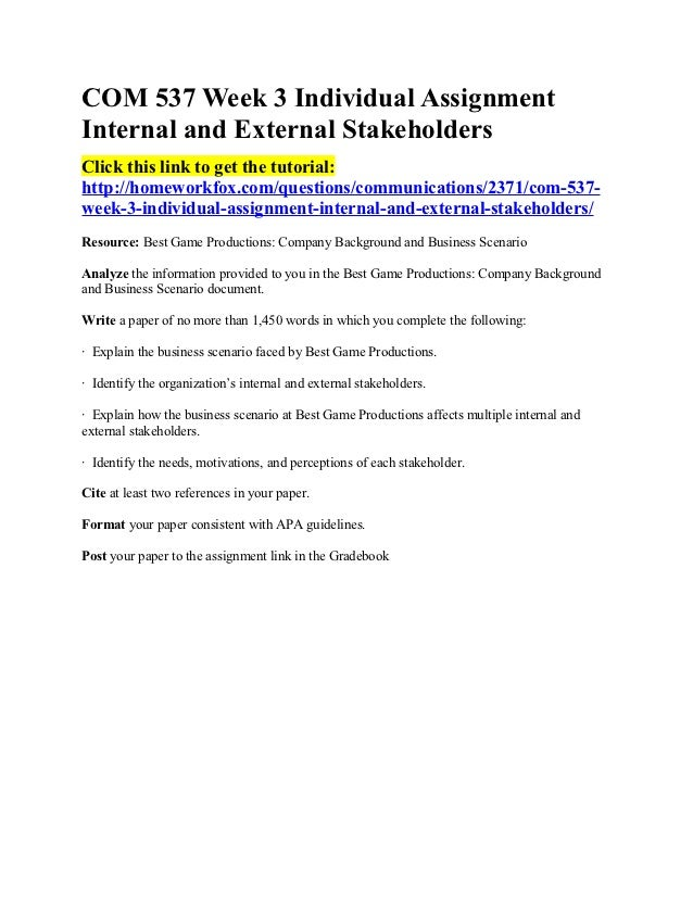 COM 537 Week 3 Individual AssignmentInternal and External StakeholdersClick this link to get the tutorial:http://homeworkf...