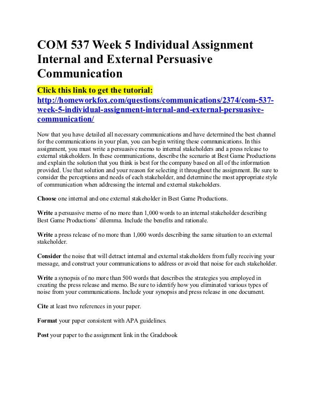 COM 537 Week 5 Individual AssignmentInternal and External PersuasiveCommunicationClick this link to get the tutorial:http:...