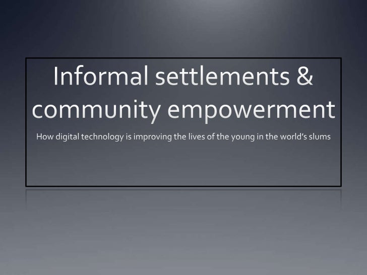 Digital Technology - Informal Settlements and Community Empowerment in the Kibera Slum, Kenya