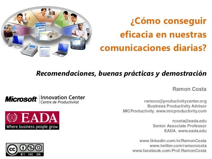 ¿Cómo conseguir                    eficacia en nuestras                 comunicaciones diarias?Recomendaciones, buenas prá...