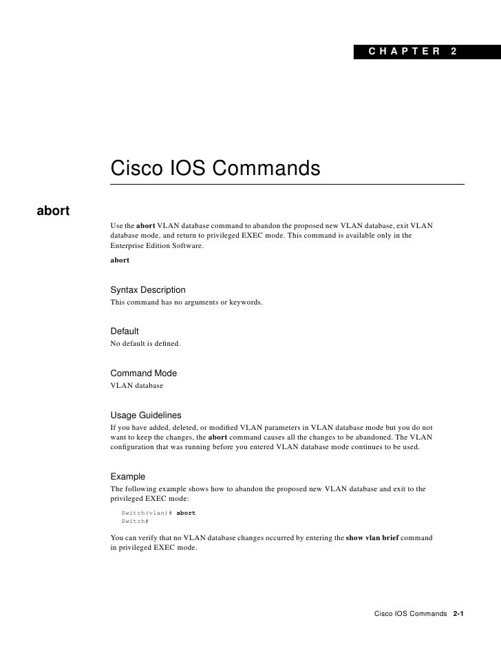 C H A PT ER           2             Cisco IOS Commands abort         Use the abort VLAN database command to abandon the pr...