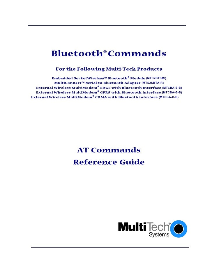 Bluetooth Commands             For the Following Multi-Tech Products           Embedded SocketWireless Bluetooth Module...