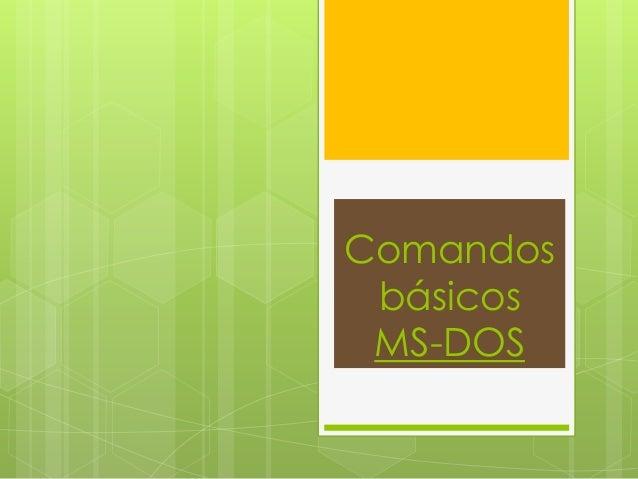 Comandos básicos MS-DOS