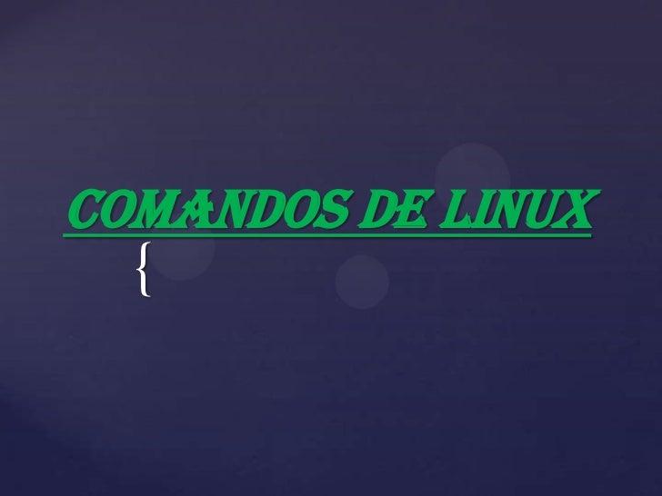 COMANDOS DE LINUX  {