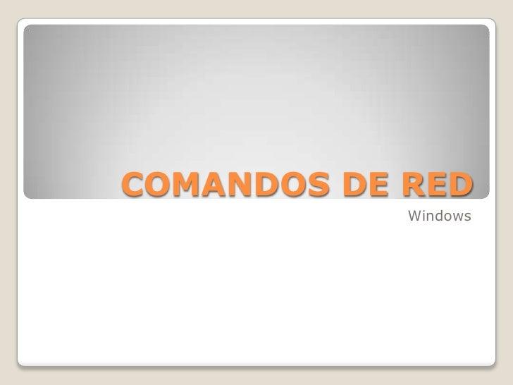COMANDOS DE RED            Windows