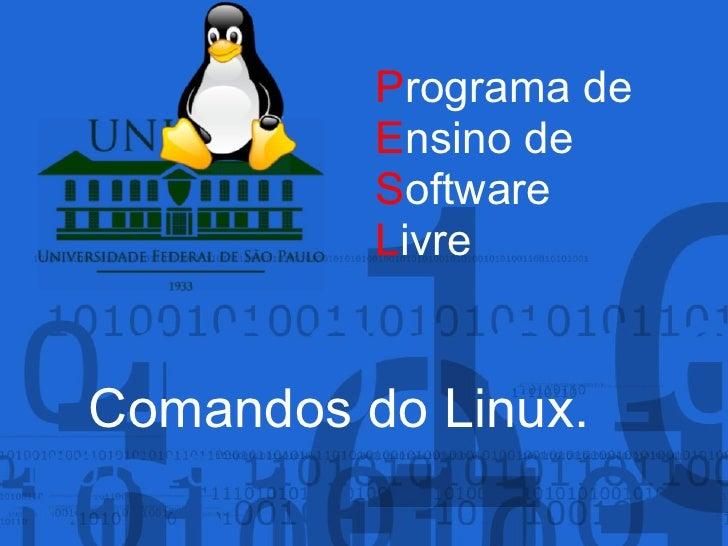 Programa de          Ensino de          Software          LivreComandos do Linux.