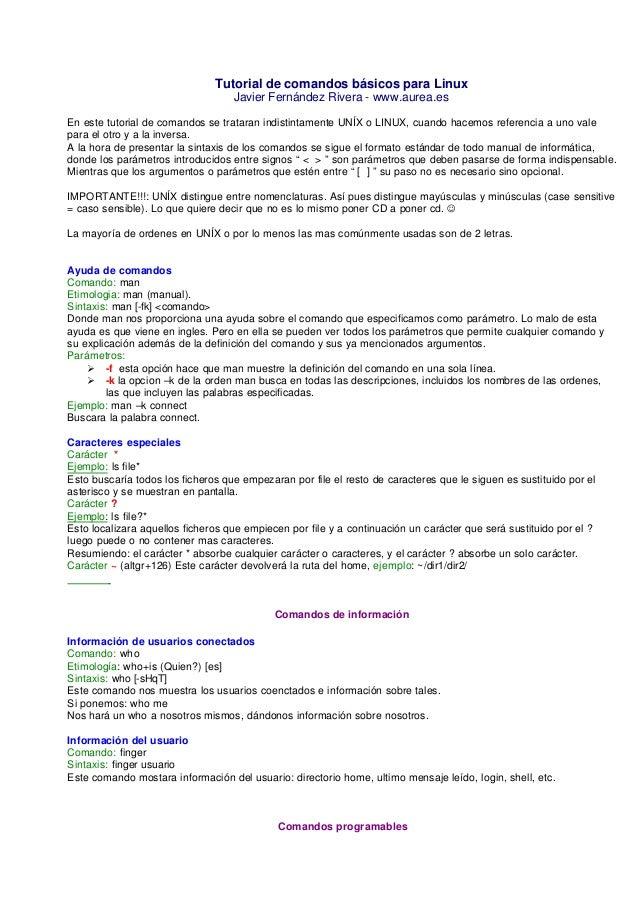 Tutorial de comandos básicos para Linux                                   Javier Fernández Rivera - www.aurea.esEn este tu...