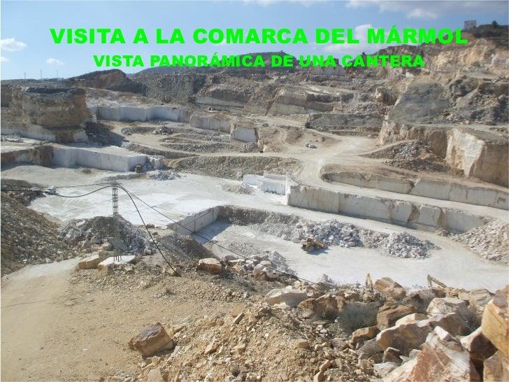 VISITA A LA COMARCA DEL MÁRMOL