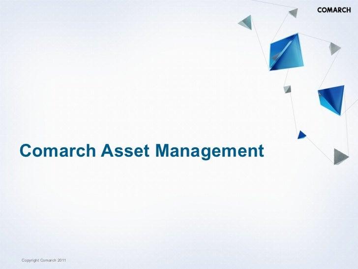 Comarch Asset ManagementCopyright Comarch 2011