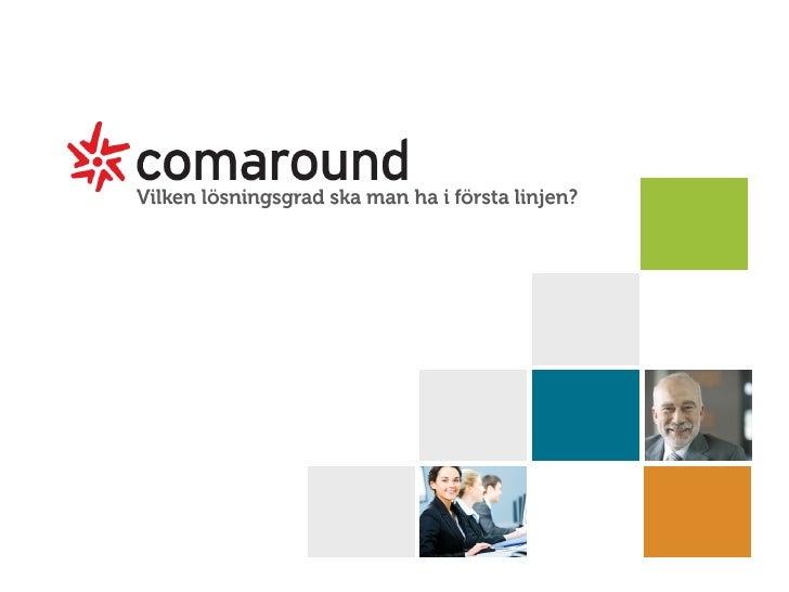 Har arbetat med supportfrågor sedan 1995. ComAround är marknadsledare inom tjänster för webbaserad självbetjäning.        ...