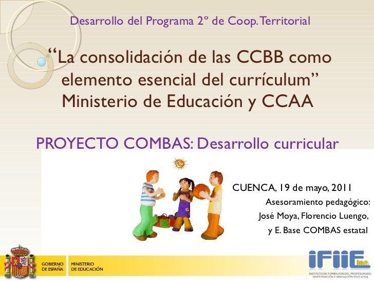 """Desarrollo del Programa 2º de Coop. Territorial """" La consolidación de las CCBB como elemento esencial del currículum"""" Mini..."""