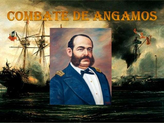   El combate naval de Angamos fue un enfrentamiento naval de la Guerra del Pacífico. Se produjo el miércoles 8 de octubre...