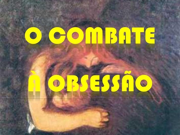 O COMBATEÀ OBSESSÃO