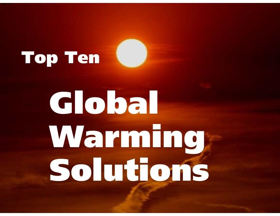 Top Ten    Global   Warming   Solutions