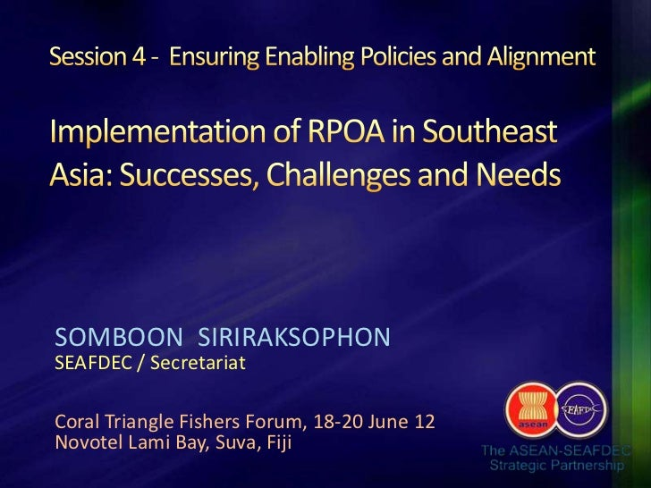 Implementation of RPOA in SE Asia - Successes, Challenges and Needs