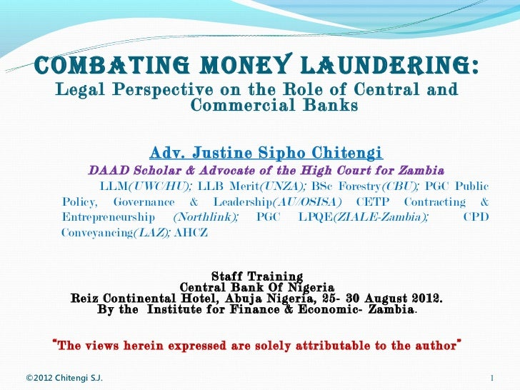 COMBATING MONEY LAUNDERING:       Legal Perspective on the Role of Central and                     Commercial Banks       ...