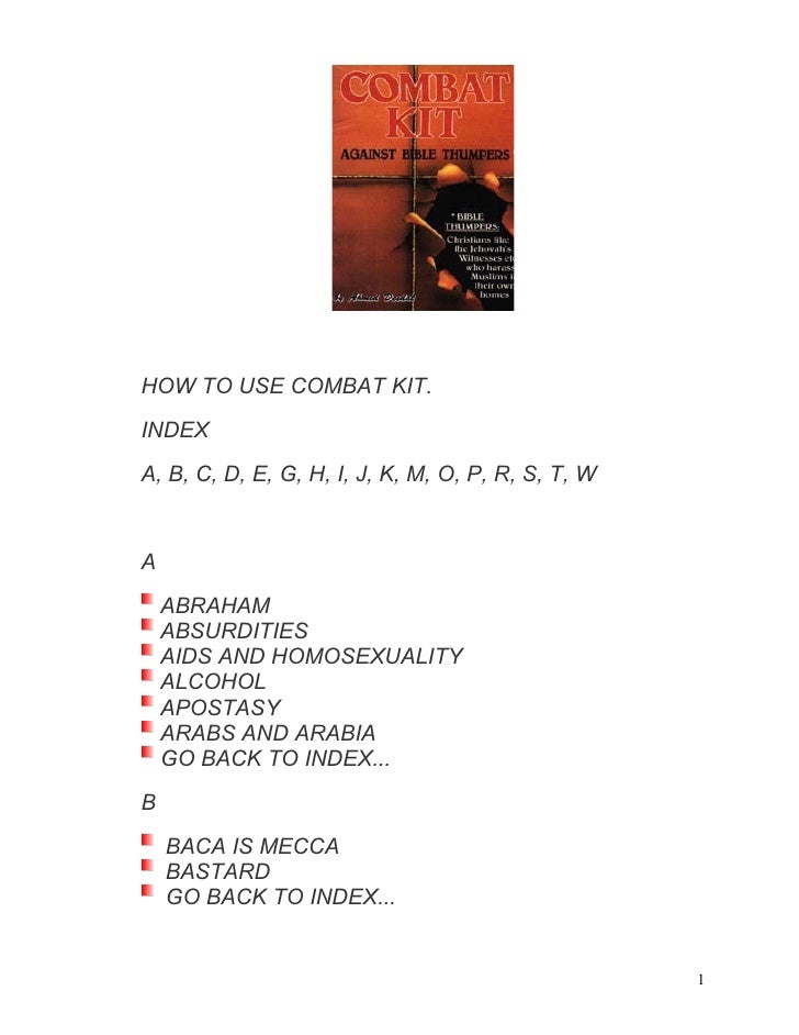 HOW TO USE COMBAT KIT. INDEX A, B, C, D, E, G, H, I, J, K, M, O, P, R, S, T, W   A     ABRAHAM     ABSURDITIES     AIDS AN...