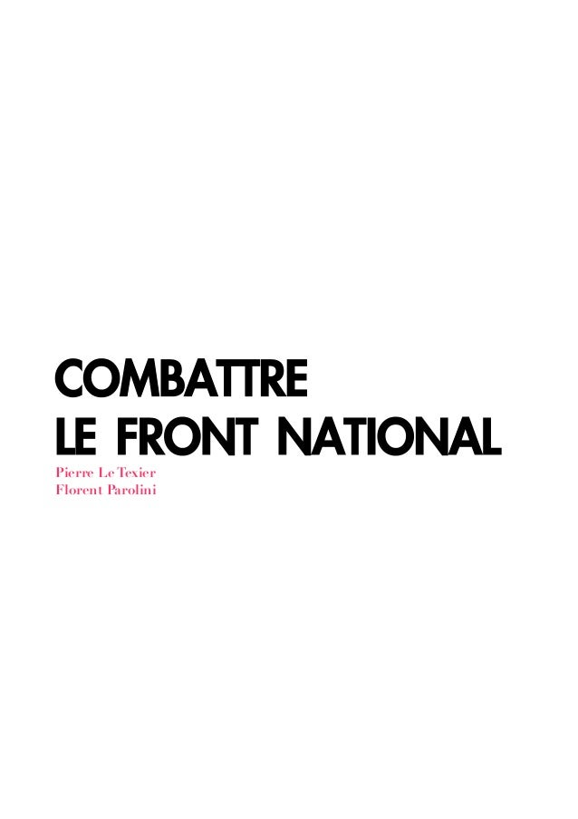 COMBATTRE LE FRONT NATIONALPierre Le Texier Florent Parolini