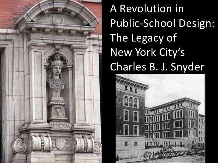 A Revolution in <br />Public-School Design:<br />The Legacy of<br />New York City's<br />Charles B. J. Snyder<br />