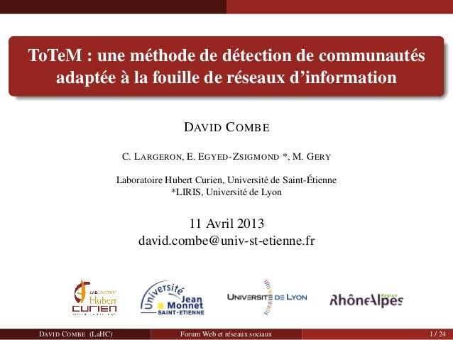 ToTeM : une méthode de détection de communautés adaptée à la fouille de réseaux d'information