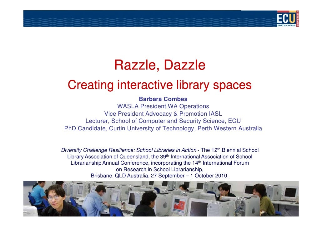 Razzle,                       Razzle, Dazzle   Creating interactive library spaces                            Barbara Comb...