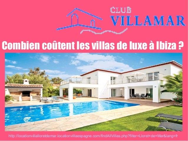 Combien coûtent les villas de luxe à Ibiza ? http://locationvillalloretdemar.locationvillaespagne.com/findAllVillas.php?fi...