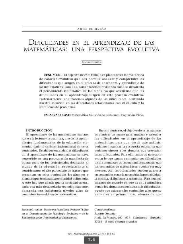ORRANTIA J Rev. Psicopedagogia 2006; 23(71): 158-80 # DIFICULTADES EN EL APRENDIZAJE DE LAS MATEMÁTICAS: UNA PERSPECTIVA E...