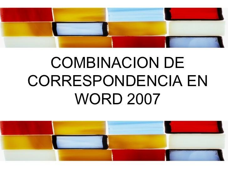 COMBINACION DECORRESPONDENCIA EN    WORD 2007