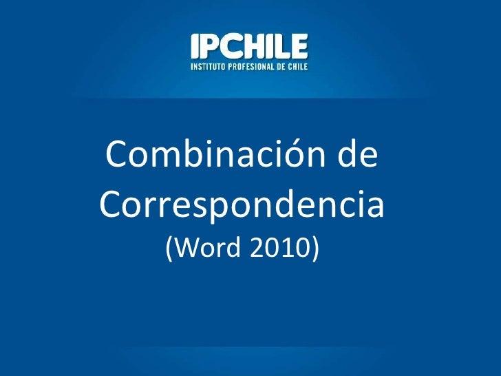 Combinación deCorrespondencia   (Word 2010)