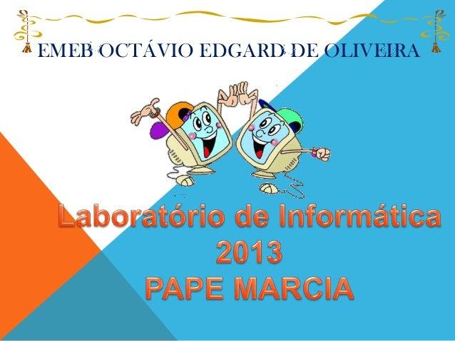 EMEB OCTÁVIO EDGARD DE OLIVEIRA