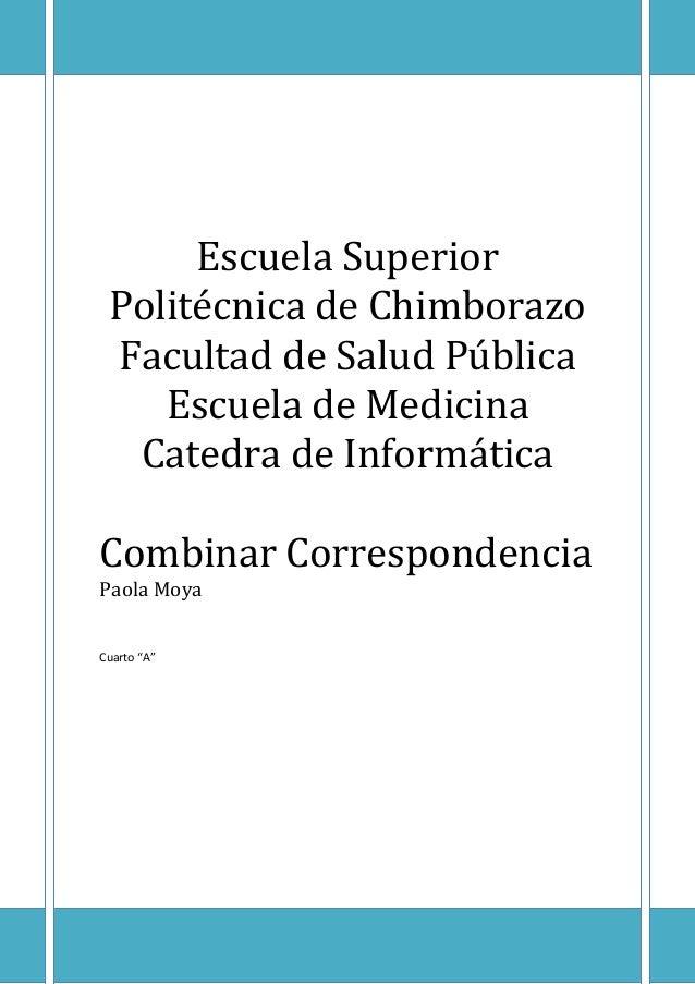 Escuela Superior Politécnica de Chimborazo Facultad de Salud Pública Escuela de Medicina Catedra de Informática Combinar C...
