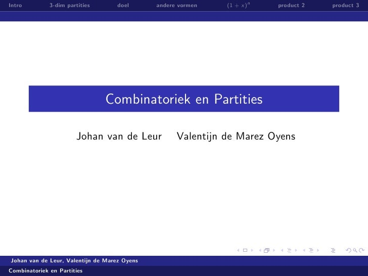 Intro         3-dim partities       doel      andere vormen   (1 + x)n   product 2   product 3                            ...