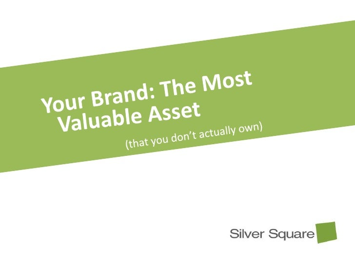 Your Brand:  An asset you don't actually own