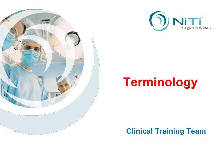 Terminology Terminology Clinical Training Team