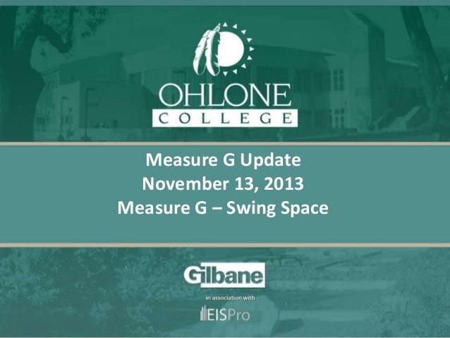 Measure G Update November 13, 2013 Measure G – Swing Space