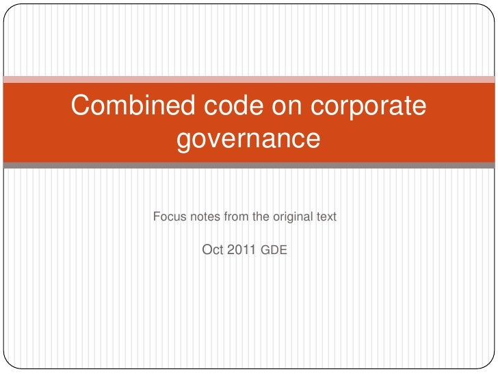 Focus notes from the original text<br />Oct 2011 GDE<br />Combined code on corporate governance<br />