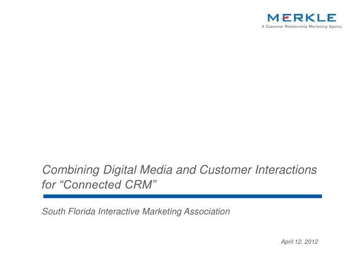 Combining Digital Media and on November Interactions                                   Presented Customer 4, 2009         ...