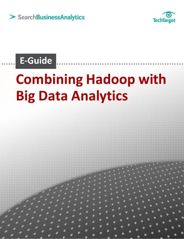 Combining Hadoop withBig Data Analytics