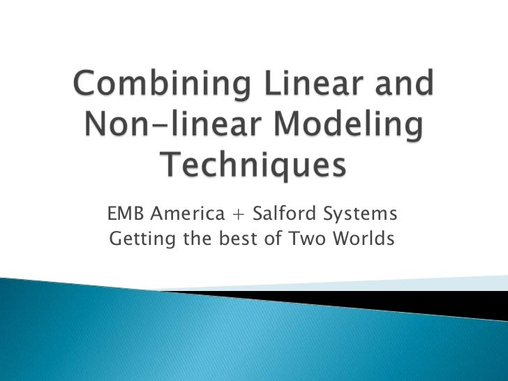 Combining Linear and Non Linear Modeling Techniques